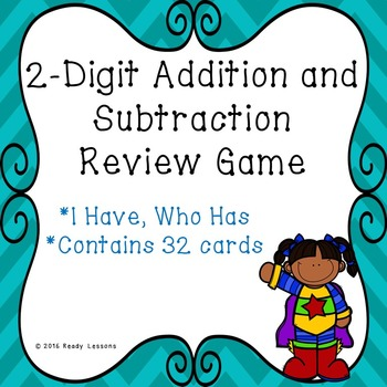 I Have Who Has 2 Digit Addition and Subtraction Game 2.NBT.5