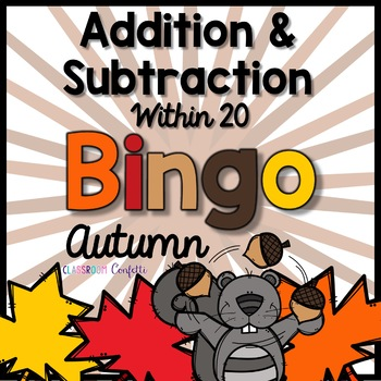 Addition and Subtraction Bingo {Within 20} (Autumn Theme)