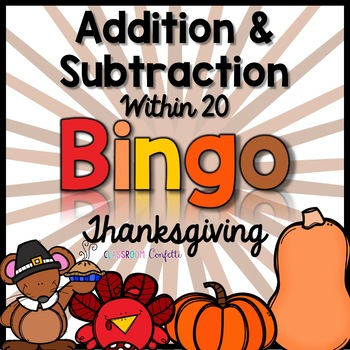 Addition and Subtraction Bingo {Within 20} (Thanksgiving Theme)