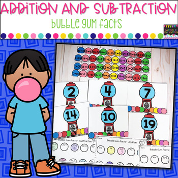 Addition and Subtraction-Bubble Gum Math Facts