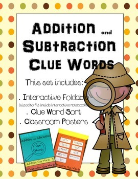 Addition and Subtraction Clue Words Posters, Flip Book, and Sort