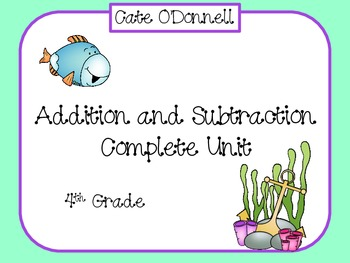 Addition and Subtraction - Complete Unit for 4th Grade