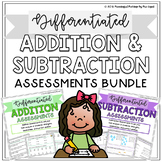 Addition and Subtraction, Differentiated Assessments Bundl