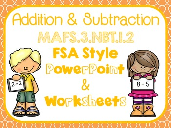 Addition and Subtraction FSA Style PowerPoint 3.NBT.1.2.