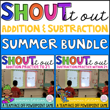 Addition and Subtraction Facts Practice: Shout It Out (Summer Edition Bundle)