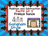 Addition and Subtraction Facts to 5 Freeze Dance  - Gangnam Style
