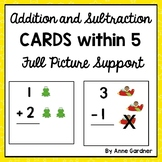 Addition & Subtraction Flashcards within Five: Picture Support Provided {RtI}