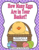 Addition and Subtraction - How Many Eggs Are in Your Basket?