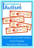 Input Output Function Machines Add Subtract Expressions Autism Special Ed