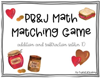 Addition and Subtraction Matching Game- PB&J Math