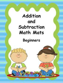 Addition and Subtraction Mats for Beginners (with or without regrouping)