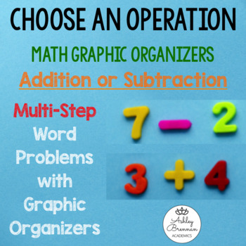 Addition and Subtraction Multi-Step Word Problems with Graphic Organizers