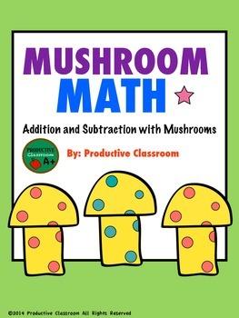 Addition and Subtraction: Mushroom Math