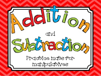 Addition and Subtraction Practice Mats for Manipulatives