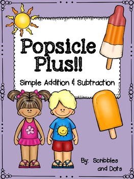 Addition and Subtraction Practice -- Popsicle Plus!
