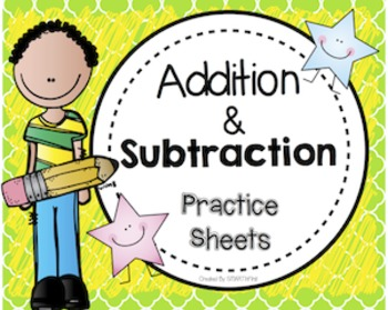 Addition and Subtraction Practice Sheets