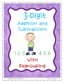 Addition and Subtraction Regrouping 3-Digit Numbers
