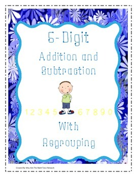 Addition and Subtraction Regrouping 5-Digit Numbers
