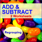Addition and Subtraction Regrouping Worksheets - 2 Printables