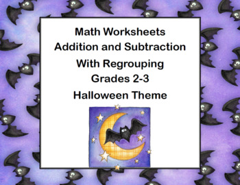 Addition and Subtraction-Regrouping-Worksheets-Grades 2-3 CCSS-Halloween Theme