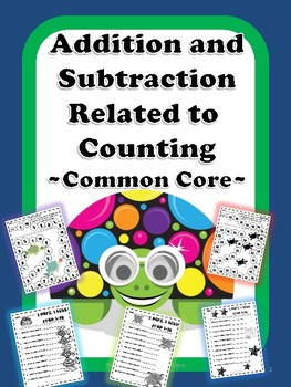 Addition and Subtraction Related to Counting Common Core
