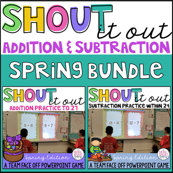 Addition and Subtraction: Shout It Out (Spring Edition Bundle)