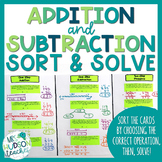 Addition and Subtraction Sort & Solve (Includes Two-Step P