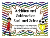 Addition and Subtraction Sort and Solve