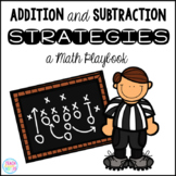 Addition and Subtraction Strategies {A Math Playbook}