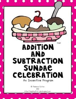 Addition and Subtraction Sundae Celebration!- An Incentive Program