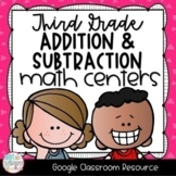 Addition and Subtraction Third Grade DIGITAL Math Centers for GOOGLE Classroom
