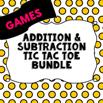 Addition and Subtraction Tic Tac Toe Bundle