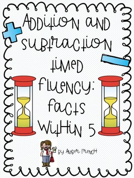 Addition and Subtraction Timed Fluency: Facts Within 5
