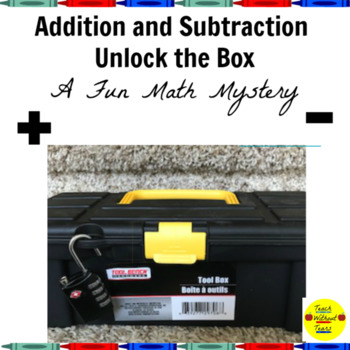 Addition and Subtraction Unlock the Box: A Fun Math Mystery