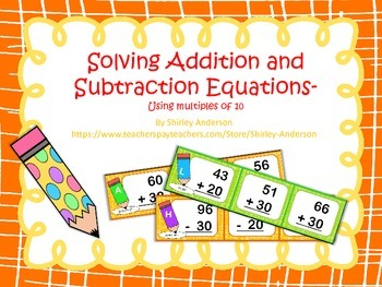 Addition and Subtraction Using Multiples of Ten - Math Center