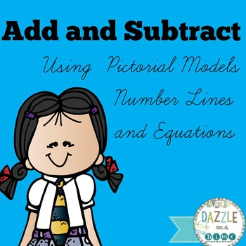 Addition and Subtraction Using Pictorial Models, Number Lines, and Equations