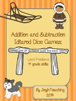 1st grade Iditarod Dice Games- Addition and Subtraction Word Problems: