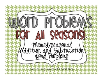 Addition and Subtraction Word Problems for All Seasons