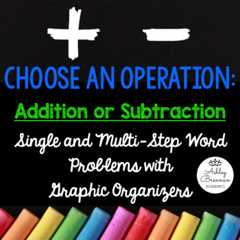 Addition and Subtraction Word Problems with Graphic Organizers BUNDLE
