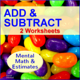 Addition and Subtraction Worksheets - Mental Math & Estimating