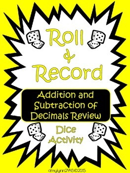Addition and Subtraction of Decimals - Roll and Record Center Activity