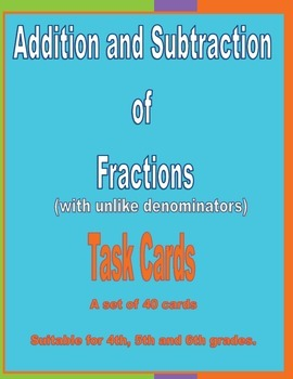 Addition and Subtraction of Fractions (unlike denominators) Task Cards