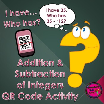 """Addition and Subtraction of Integers QR Code """"I have, who"""