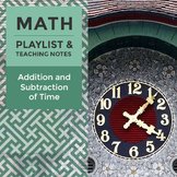 Addition and Subtraction of Time - Playlist and Teaching Notes
