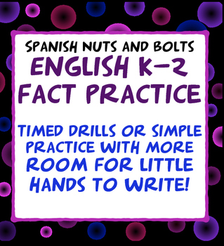 Fact practice Drills--K 1st 2nd English Math