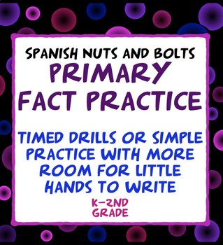 Fact practice or drills--Spanish K 1st 2nd