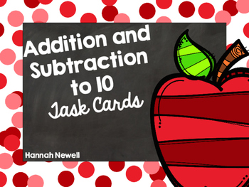 Addition and Subtraction to 10 Task Cards