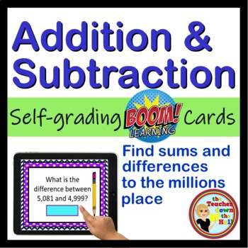 BOOM Addition and Subtraction to the Millions Place - BOOM Cards! (24 Cards)