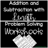 Addition and Subtraction with Length Problem Solving Worksheets