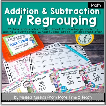 Addition and Subtraction with Regrouping: 2-3 digit number